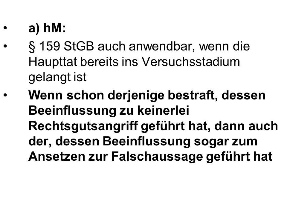 a) hM: § 159 StGB auch anwendbar, wenn die Haupttat bereits ins Versuchsstadium gelangt ist.