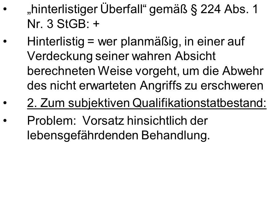 """""""hinterlistiger Überfall gemäß § 224 Abs. 1 Nr. 3 StGB: +"""