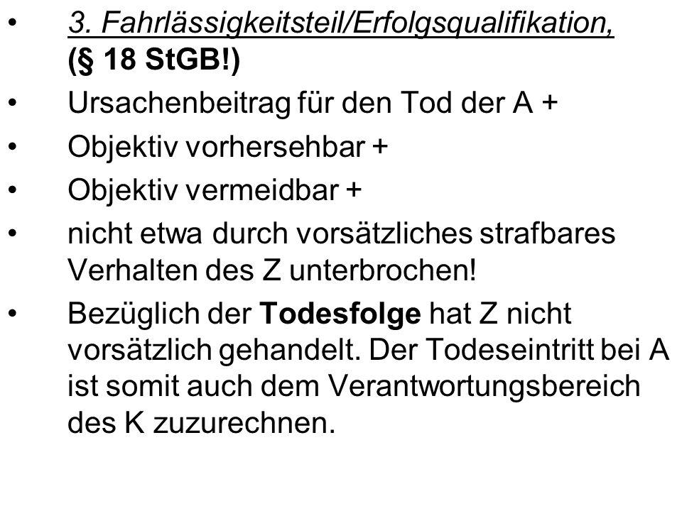 3. Fahrlässigkeitsteil/Erfolgsqualifikation, (§ 18 StGB!)