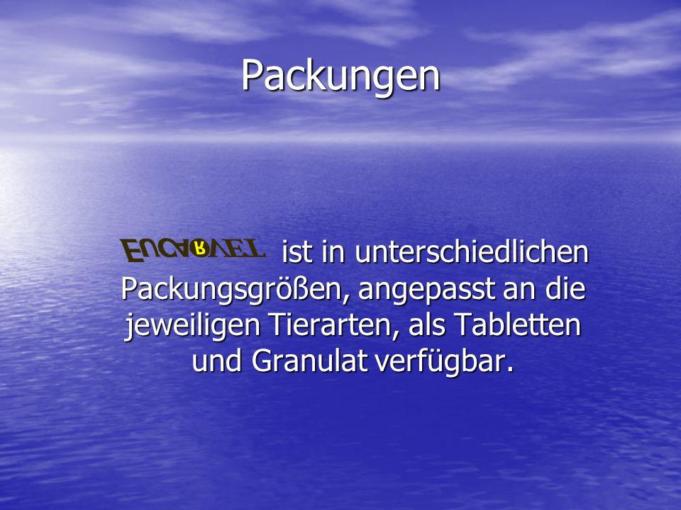 Packungen ist in unterschiedlichen Packungsgrößen, angepasst an die jeweiligen Tierarten, als Tabletten und Granulat verfügbar.