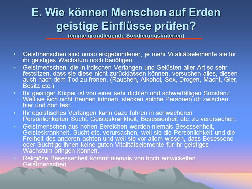E. Wie können Menschen auf Erden geistige Einflüsse prüfen