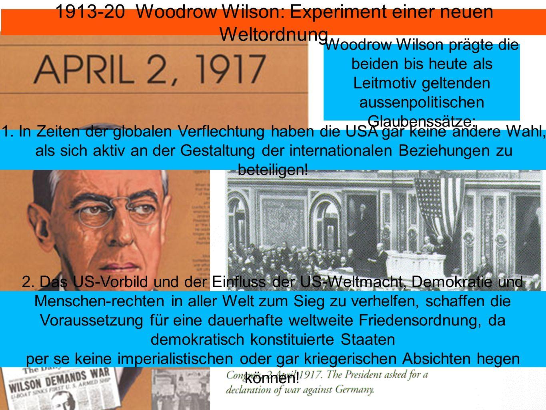 1913-20 Woodrow Wilson: Experiment einer neuen Weltordnung