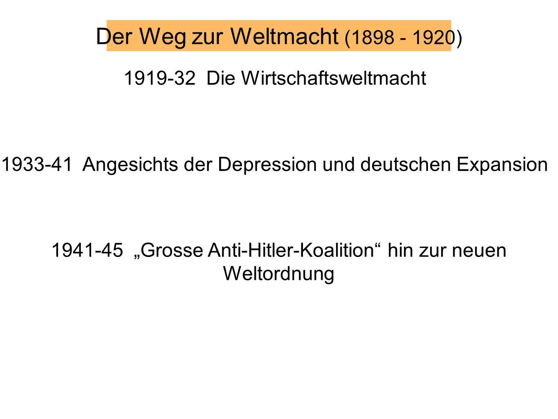 Der Weg zur Weltmacht (1898 - 1920)