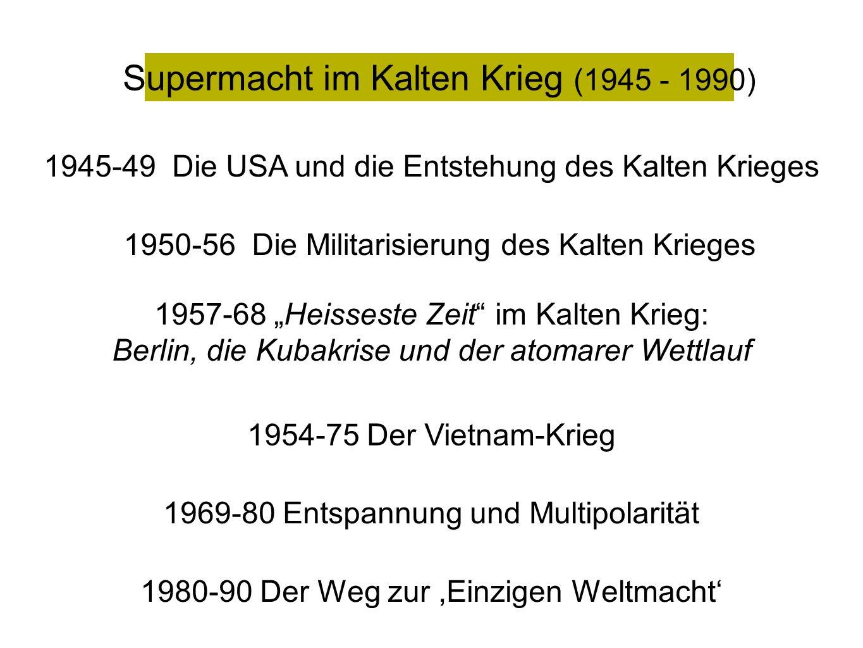 Supermacht im Kalten Krieg (1945 - 1990)