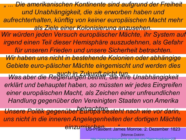 Wir würden jeden Versuch europäischer Mächte, ihr System auf