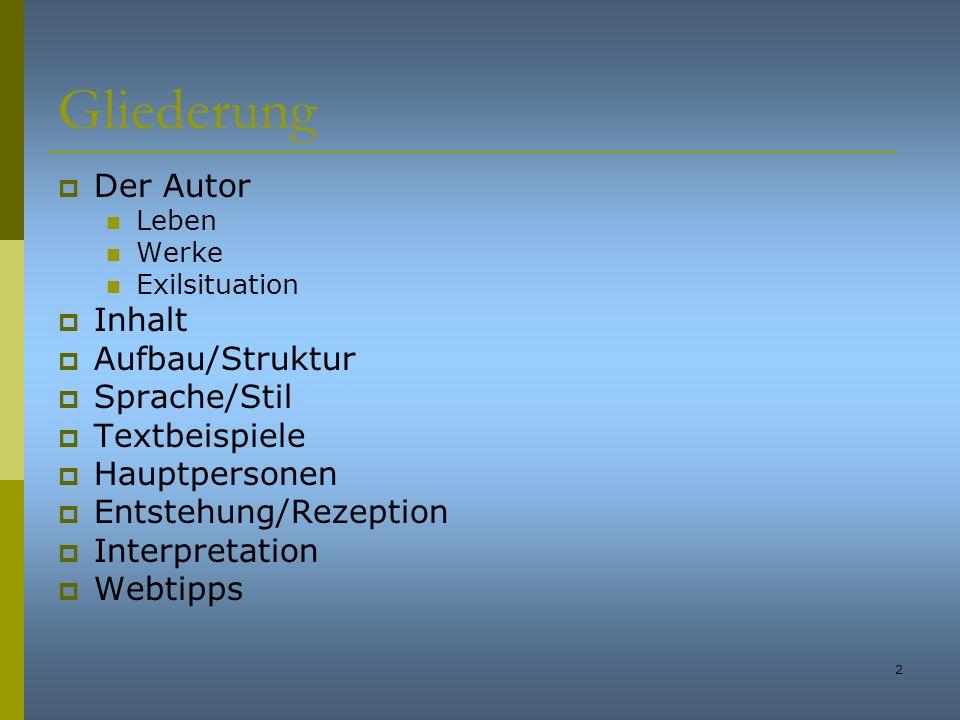 Gliederung Der Autor Inhalt Aufbau/Struktur Sprache/Stil Textbeispiele