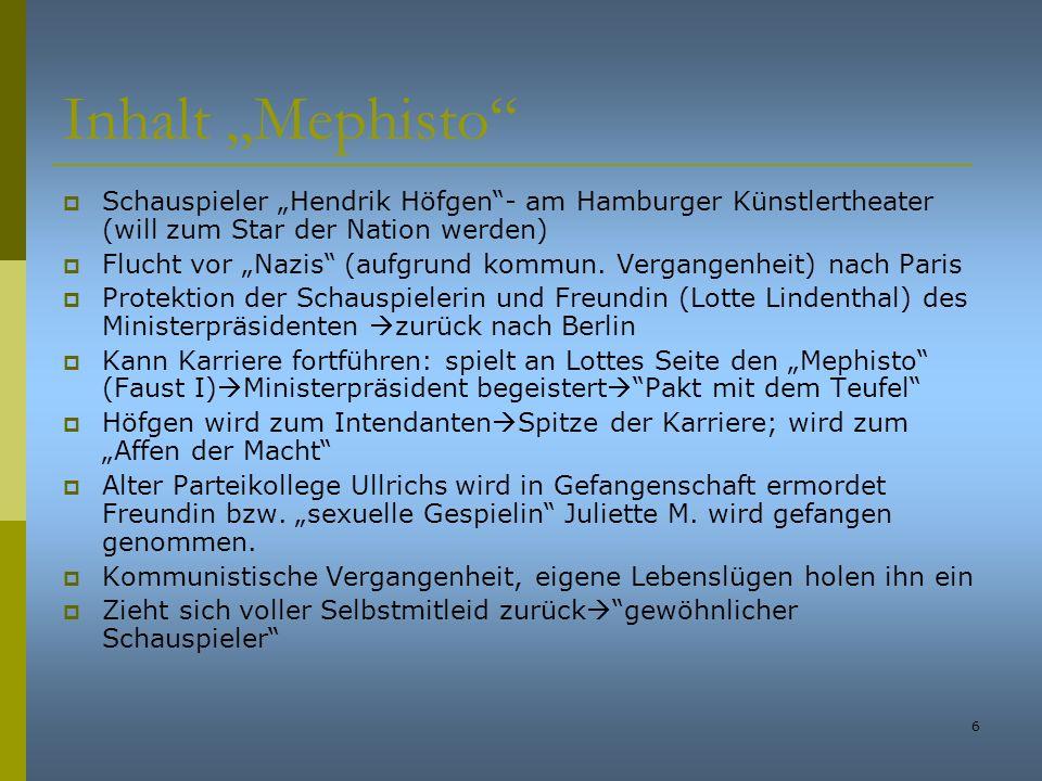 """Inhalt """"Mephisto Schauspieler """"Hendrik Höfgen - am Hamburger Künstlertheater (will zum Star der Nation werden)"""