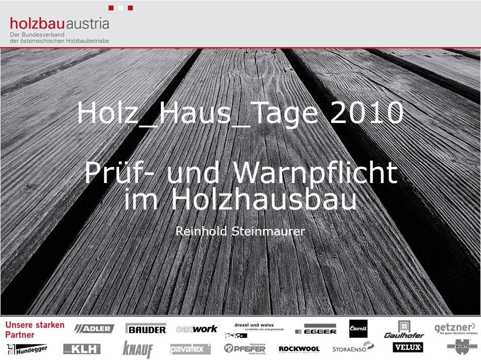 Holz_Haus_Tage 2010 Prüf- und Warnpflicht im Holzhausbau