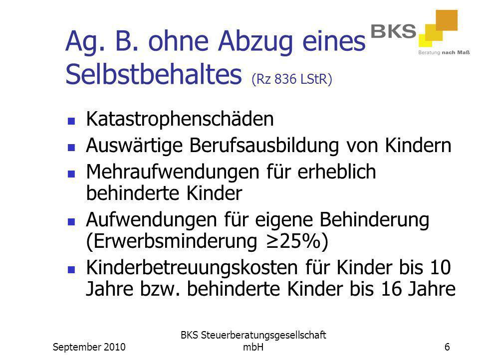 Ag. B. ohne Abzug eines Selbstbehaltes (Rz 836 LStR)