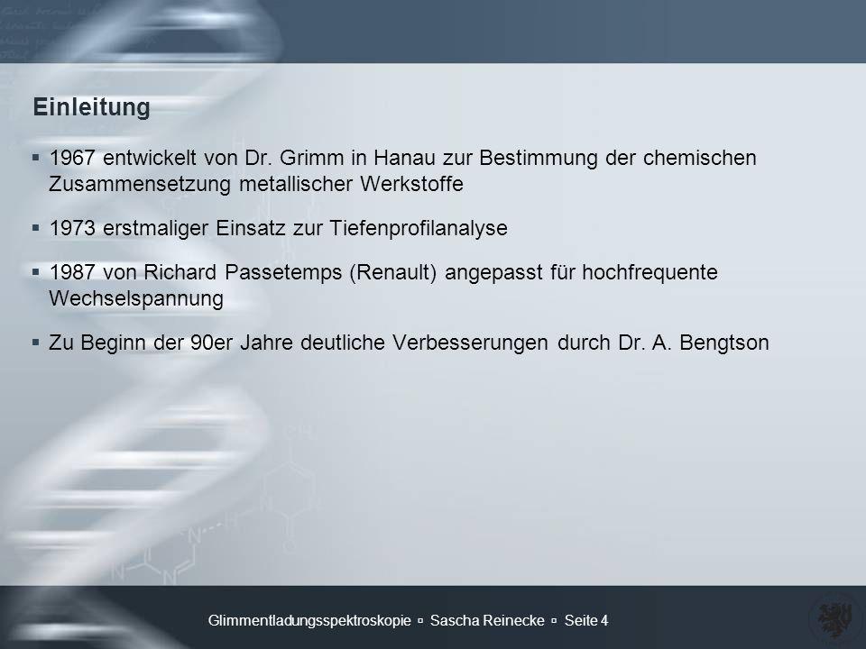 Einleitung 1967 entwickelt von Dr. Grimm in Hanau zur Bestimmung der chemischen Zusammensetzung metallischer Werkstoffe.