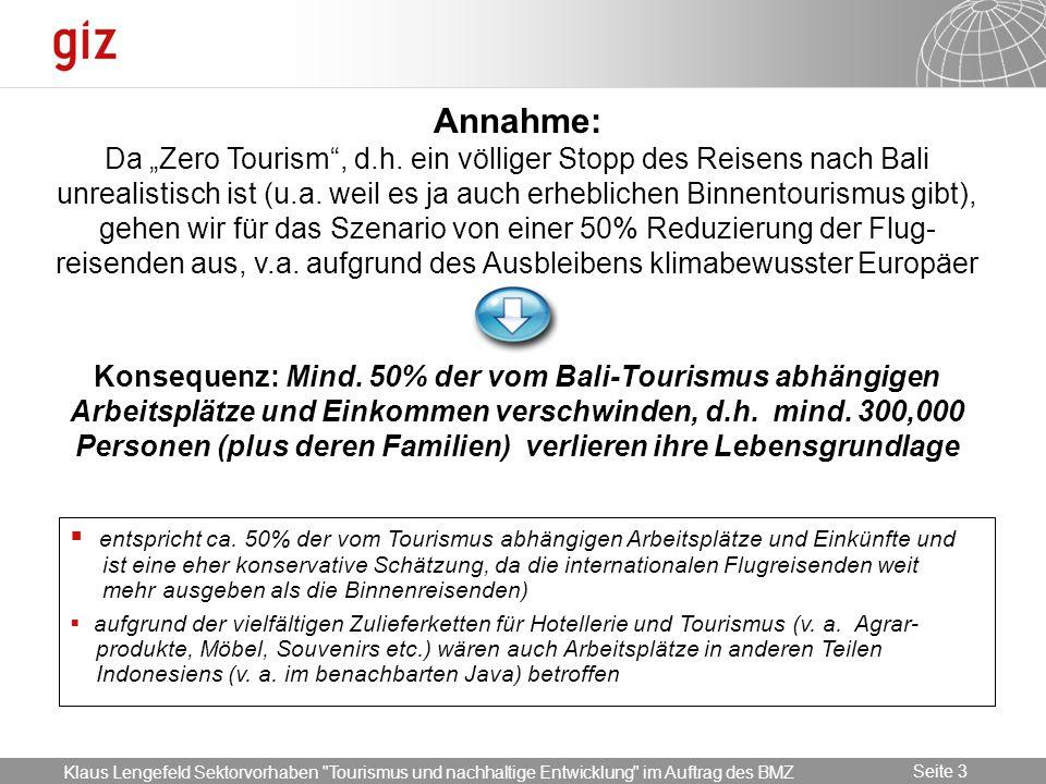 "Annahme: Da ""Zero Tourism , d. h"