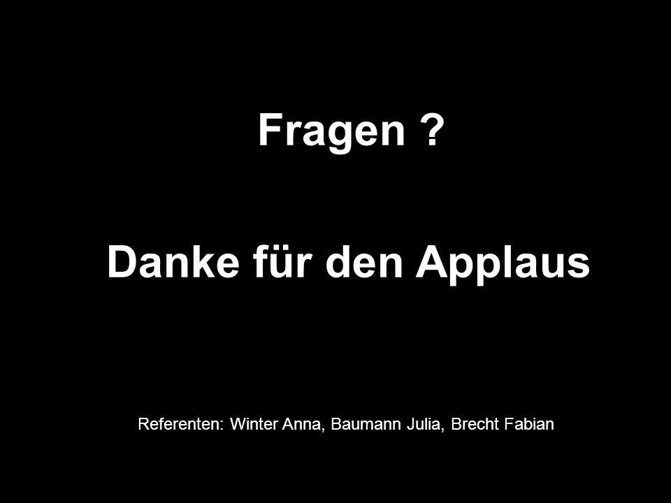 Referenten: Winter Anna, Baumann Julia, Brecht Fabian