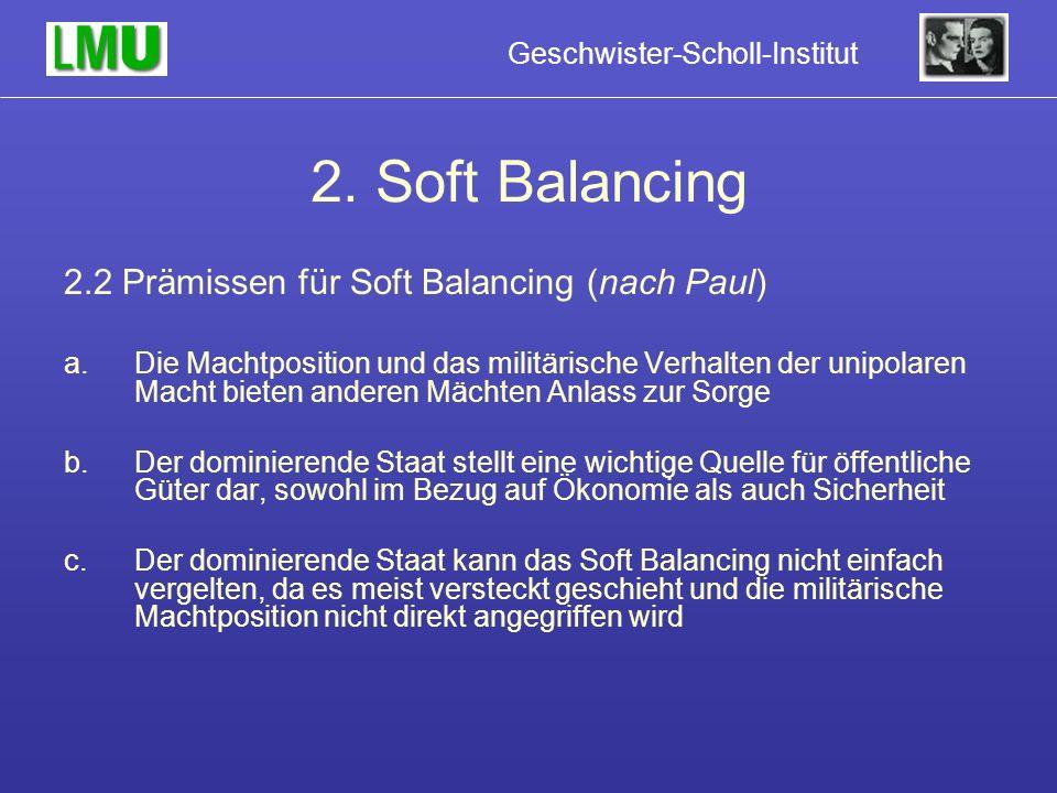 2. Soft Balancing 2.2 Prämissen für Soft Balancing (nach Paul)