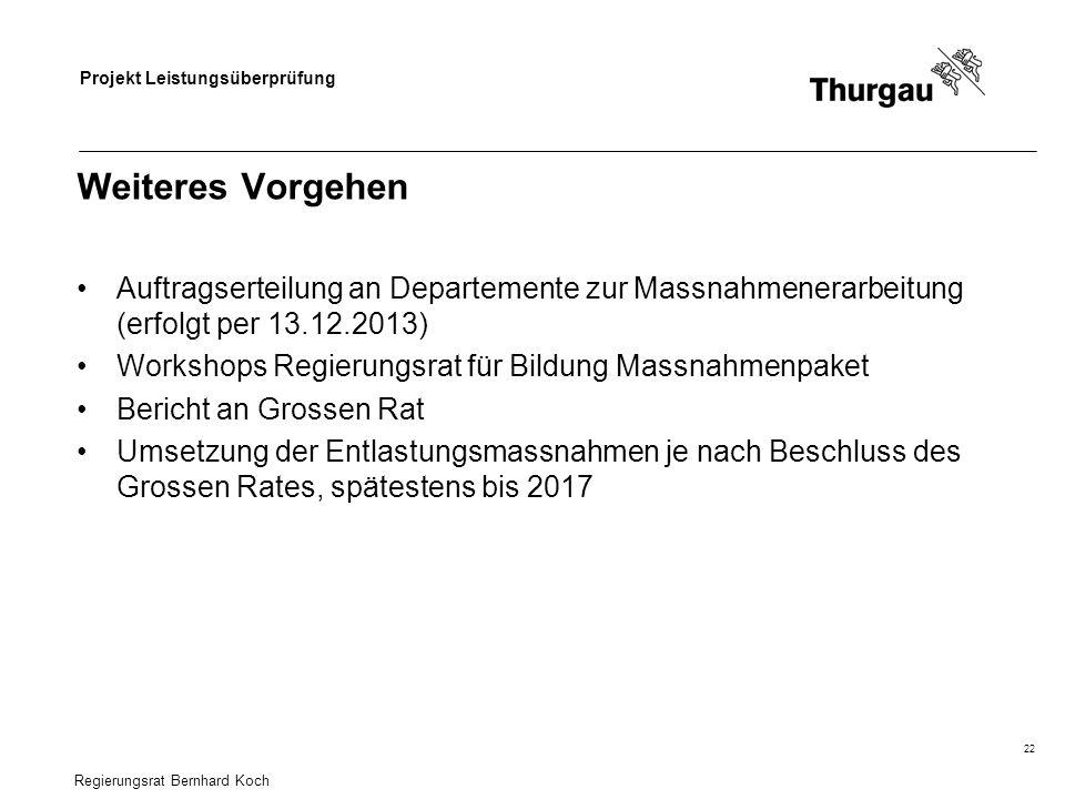Weiteres Vorgehen Auftragserteilung an Departemente zur Massnahmenerarbeitung (erfolgt per 13.12.2013)