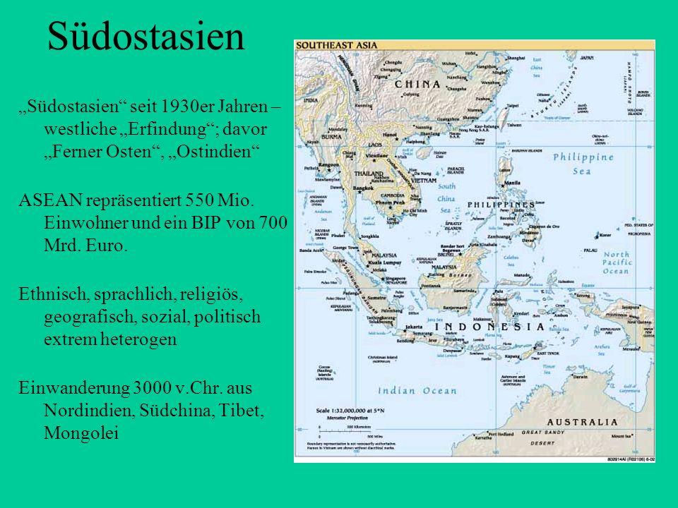 """Südostasien """"Südostasien seit 1930er Jahren – westliche """"Erfindung ; davor """"Ferner Osten , """"Ostindien"""