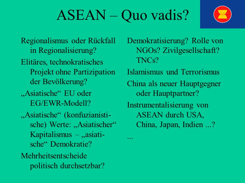 ASEAN – Quo vadis Regionalismus oder Rückfall in Regionalisierung