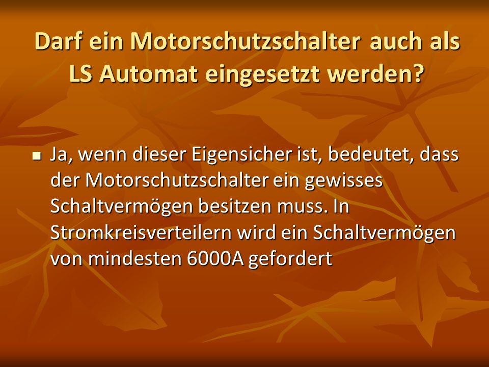 Darf ein Motorschutzschalter auch als LS Automat eingesetzt werden