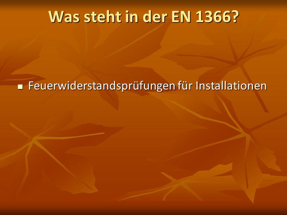 Was steht in der EN 1366 Feuerwiderstandsprüfungen für Installationen
