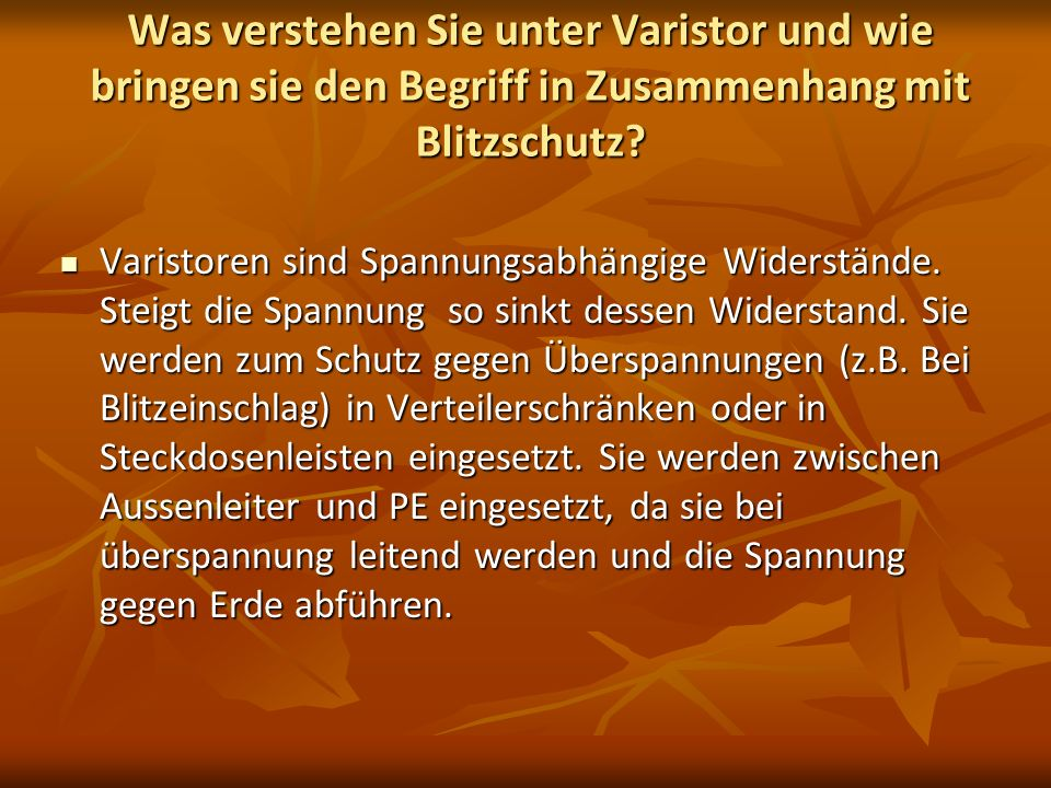 Was verstehen Sie unter Varistor und wie bringen sie den Begriff in Zusammenhang mit Blitzschutz