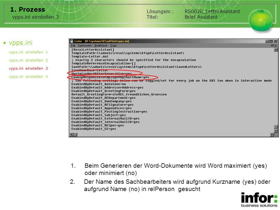 Prozess Lösungsnr.: RS0020_LetterAssistant. Titel: Brief Assistent. vpps.ini einstellen 3. vpps.ini.