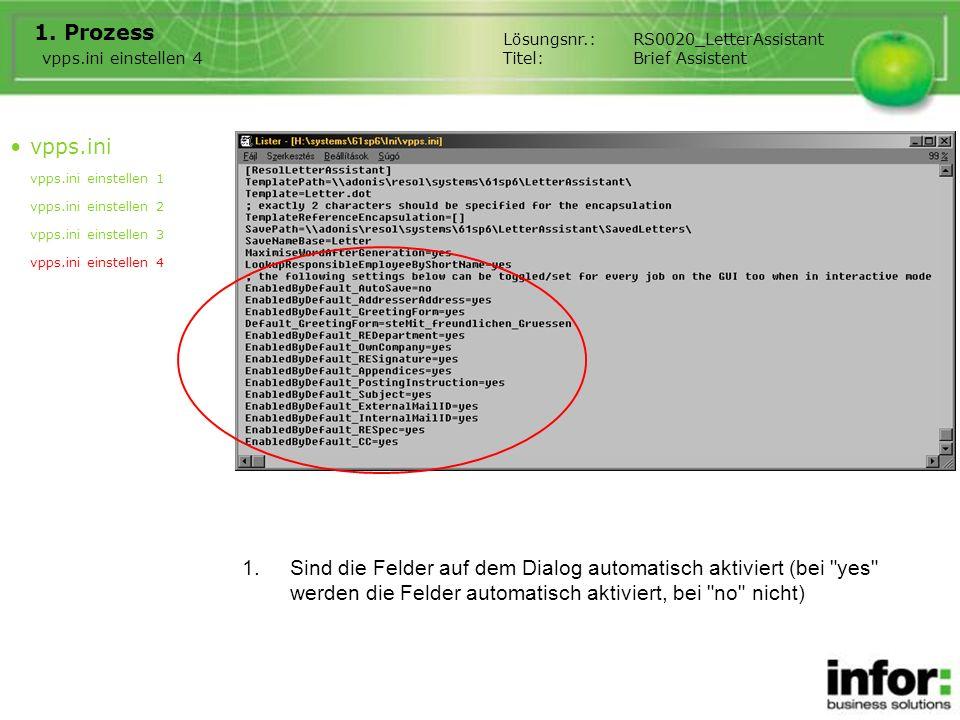 Prozess Lösungsnr.: RS0020_LetterAssistant. Titel: Brief Assistent. vpps.ini einstellen 4. vpps.ini.