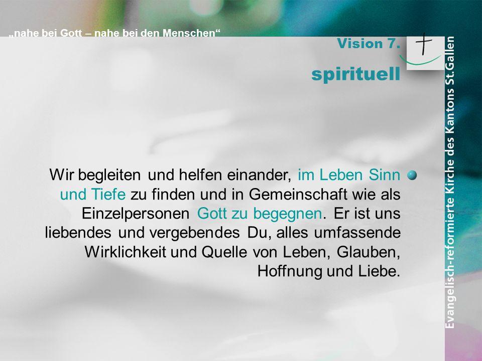Vision 7. spirituell. Abschnittabstand.