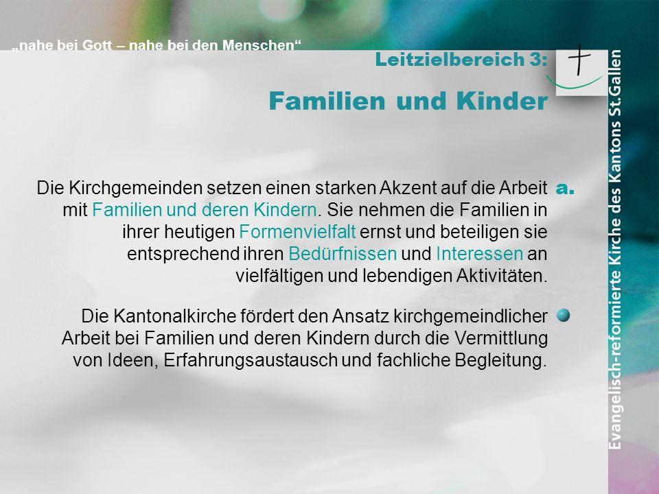 Familien und Kinder a. Leitzielbereich 3: