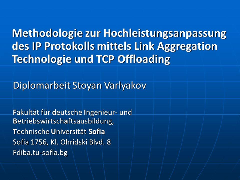 Methodologie zur Hochleistungsanpassung des IP Protokolls mittels Link Aggregation Technologie und TCP Offloading
