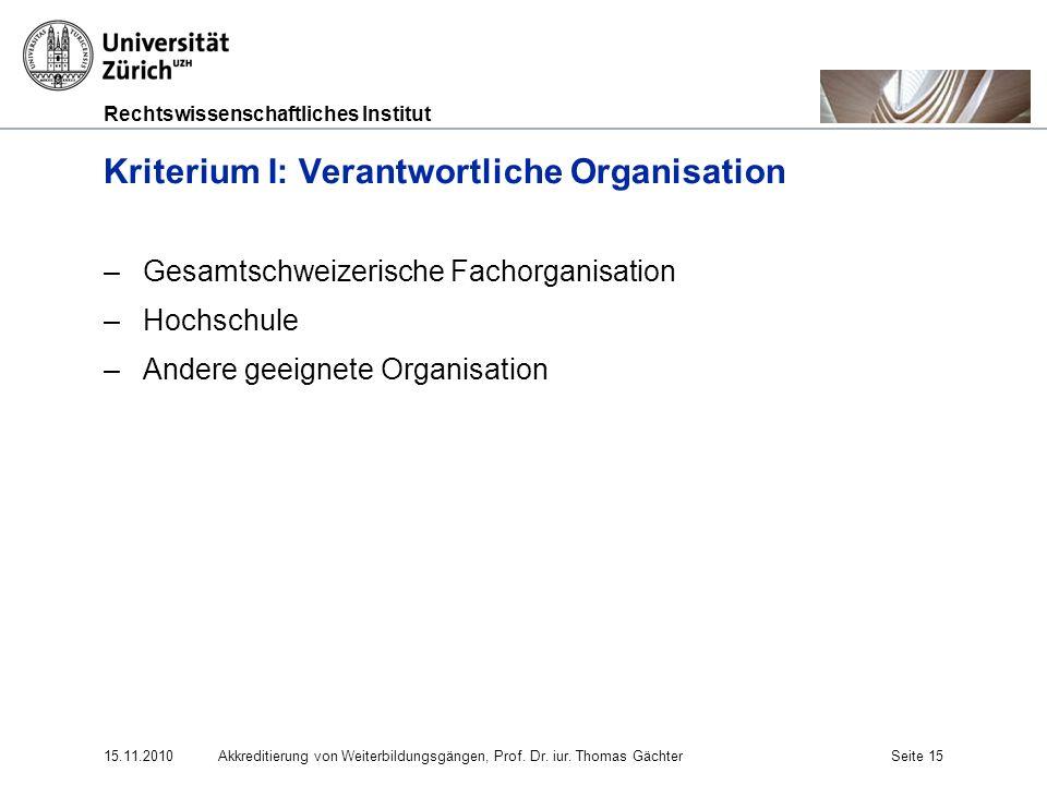Kriterium I: Verantwortliche Organisation
