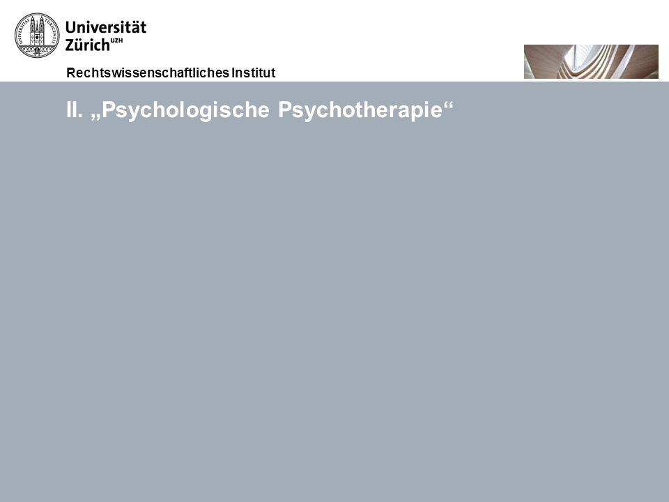"""II. """"Psychologische Psychotherapie"""