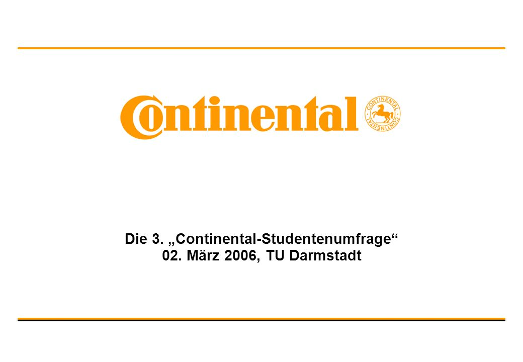 """Die 3. """"Continental-Studentenumfrage 02. März 2006, TU Darmstadt"""