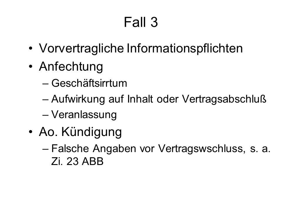 Fall 3 Vorvertragliche Informationspflichten Anfechtung Ao. Kündigung