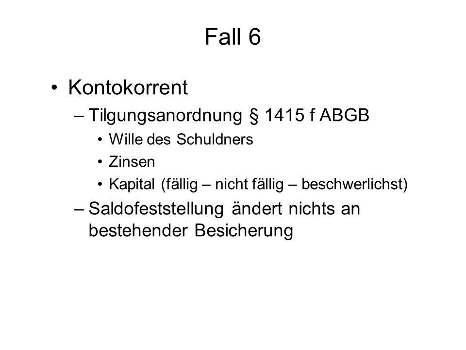 Fall 6 Kontokorrent Tilgungsanordnung § 1415 f ABGB