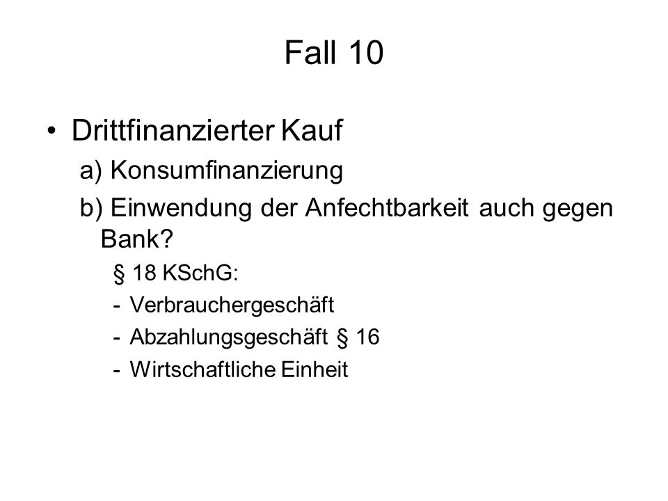Fall 10 Drittfinanzierter Kauf a) Konsumfinanzierung