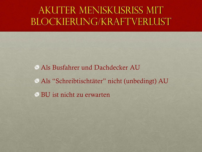 Akuter Meniskusriß mit Blockierung/Kraftverlust