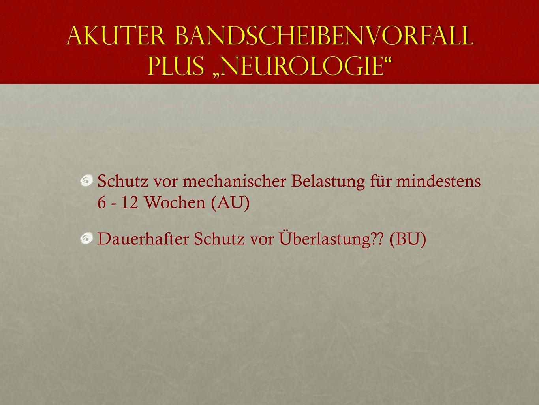 """Akuter Bandscheibenvorfall plus """"Neurologie"""