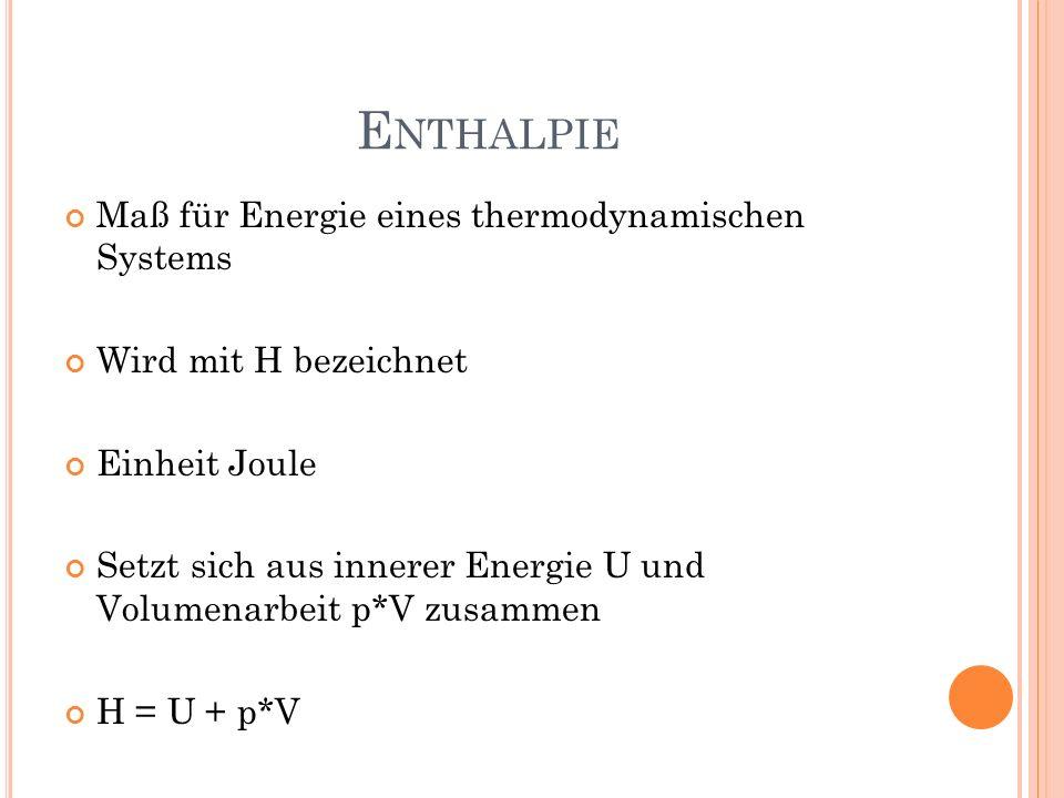 Enthalpie Maß für Energie eines thermodynamischen Systems