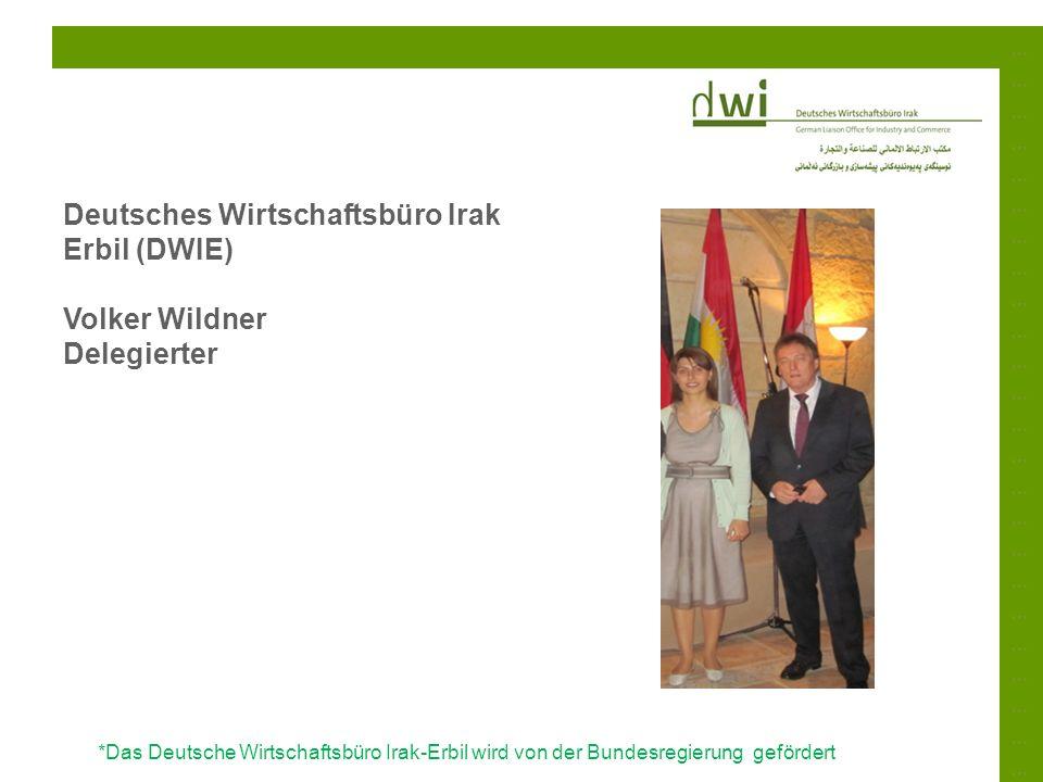 Deutsches Wirtschaftsbüro Irak Erbil (DWIE) Volker Wildner Delegierter