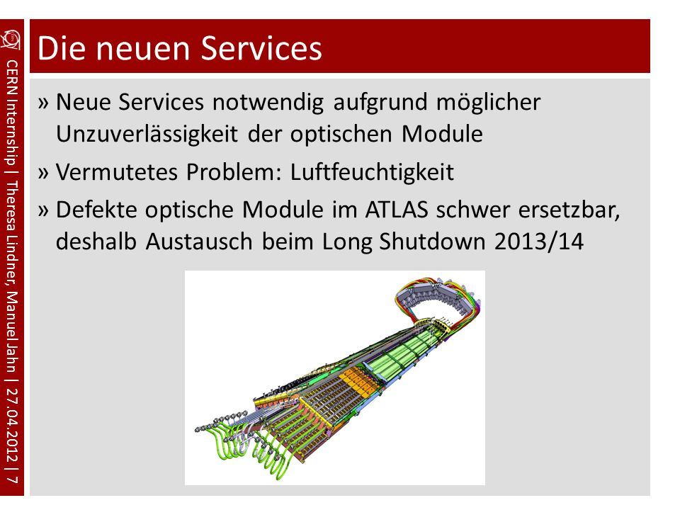 Die neuen Services Neue Services notwendig aufgrund möglicher Unzuverlässigkeit der optischen Module.
