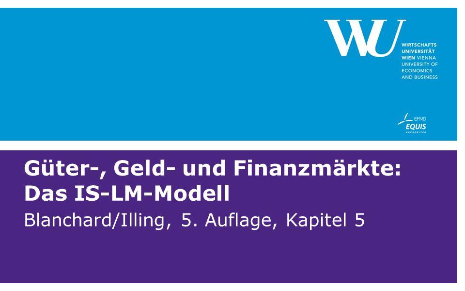 Güter-, Geld- und Finanzmärkte: Das IS-LM-Modell