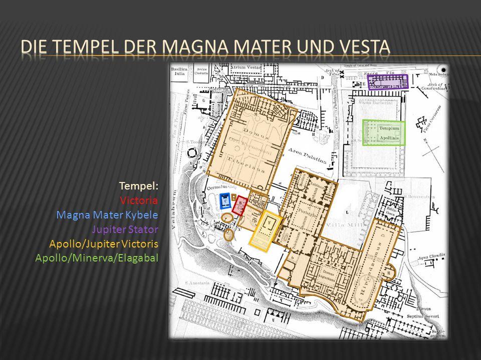 die tempel der Magna mater und Vesta