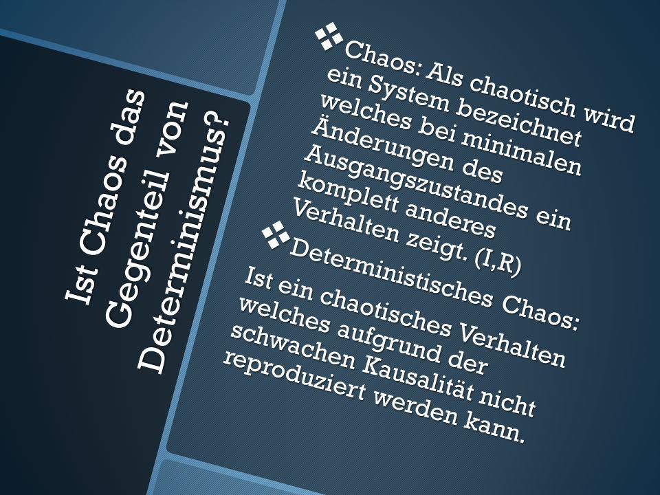 Ist Chaos das Gegenteil von Determinismus