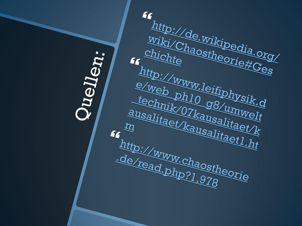 Quellen: http://de.wikipedia.org/ wiki/Chaostheorie#Ges chichte