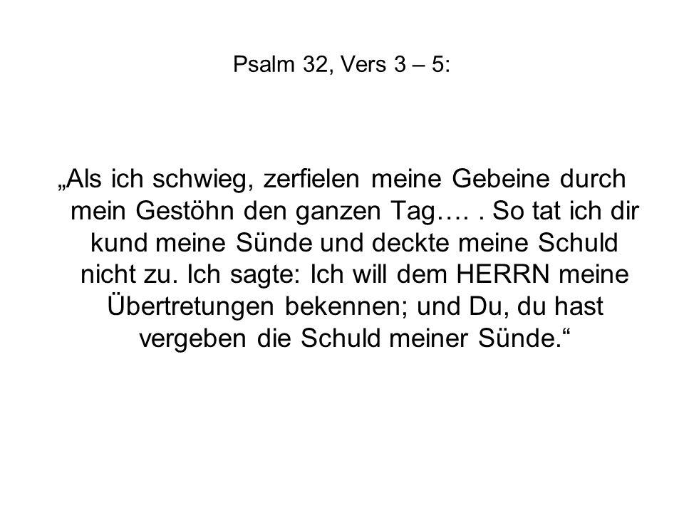 Psalm 32, Vers 3 – 5: