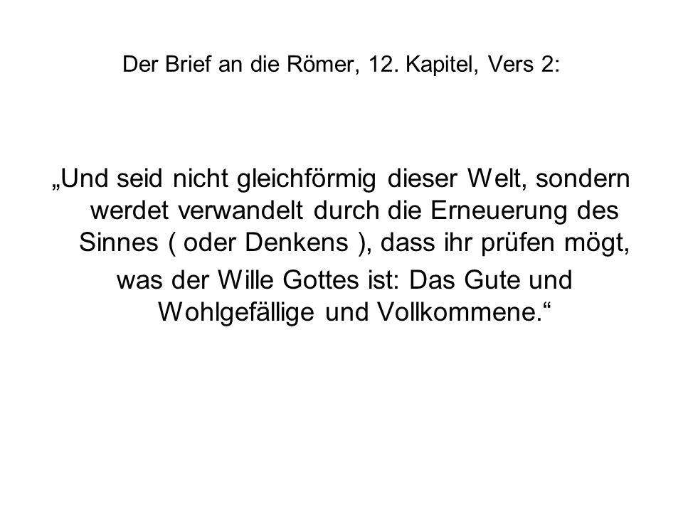 Der Brief an die Römer, 12. Kapitel, Vers 2: