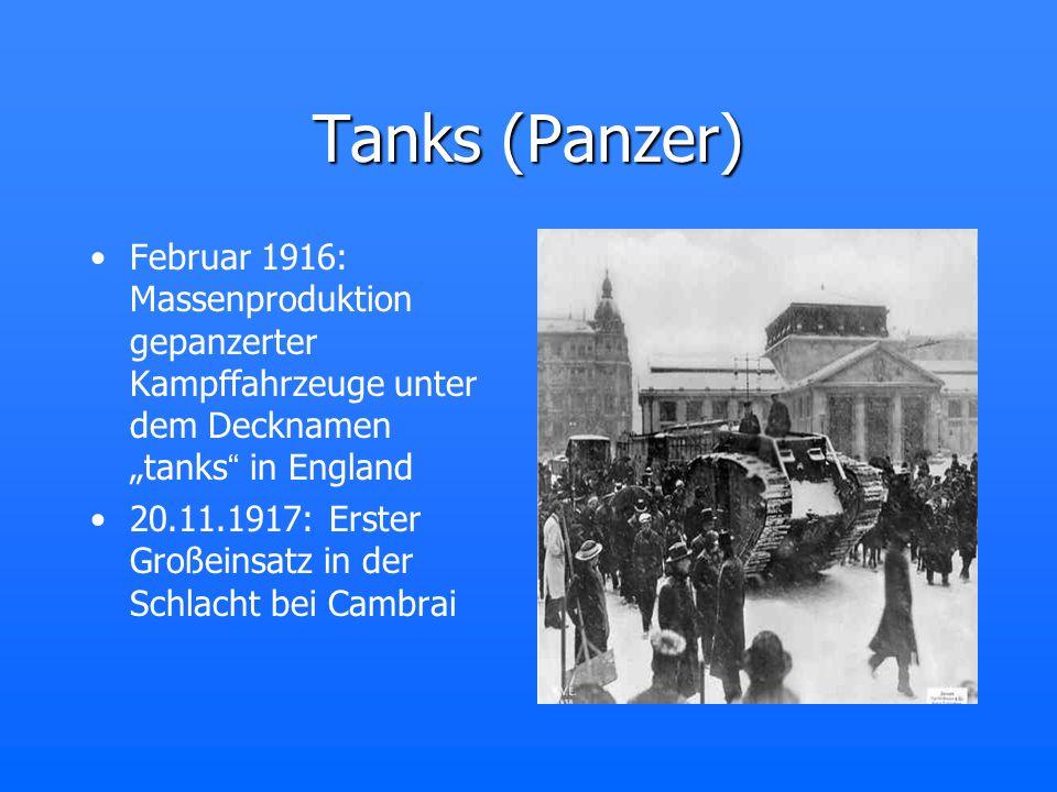 """Tanks (Panzer) Februar 1916: Massenproduktion gepanzerter Kampffahrzeuge unter dem Decknamen """"tanks in England."""