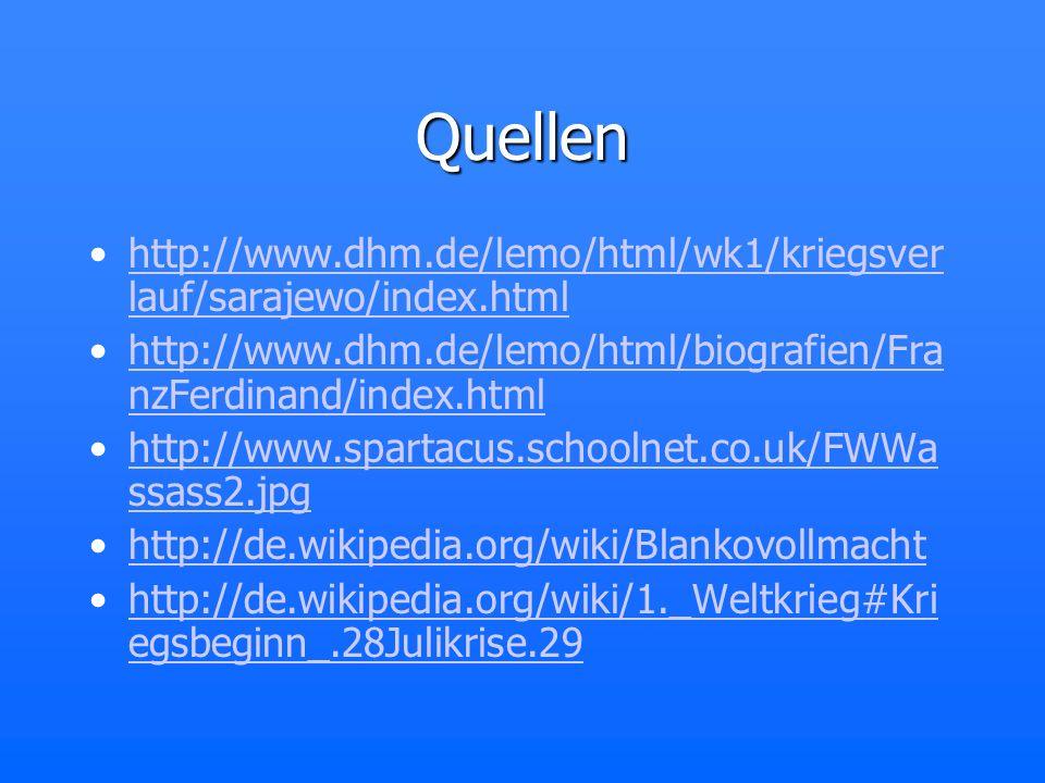 Quellen http://www.dhm.de/lemo/html/wk1/kriegsverlauf/sarajewo/index.html. http://www.dhm.de/lemo/html/biografien/FranzFerdinand/index.html.