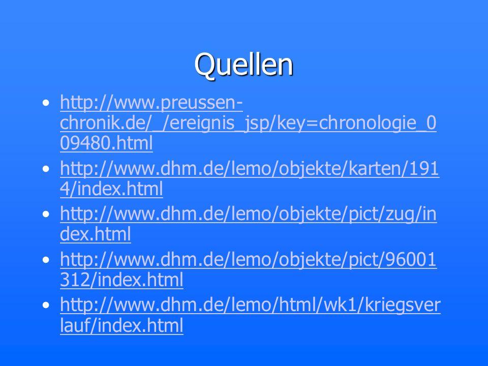 Quellen http://www.preussen-chronik.de/_/ereignis_jsp/key=chronologie_009480.html. http://www.dhm.de/lemo/objekte/karten/1914/index.html.