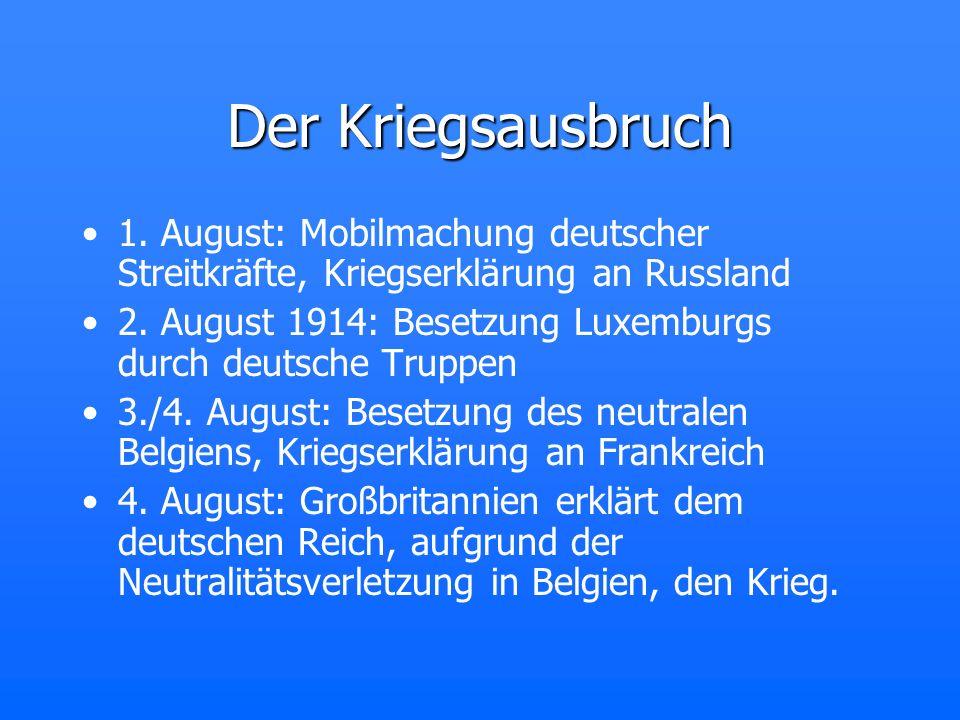 Der Kriegsausbruch 1. August: Mobilmachung deutscher Streitkräfte, Kriegserklärung an Russland.