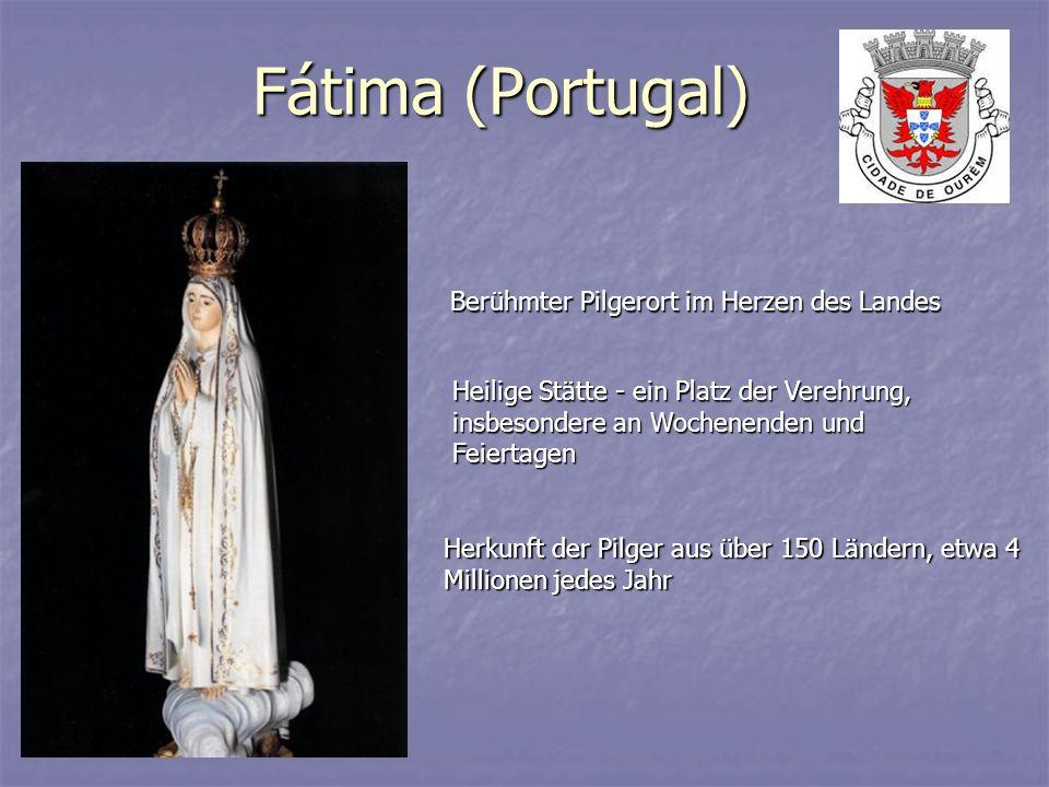 Fátima (Portugal) Berühmter Pilgerort im Herzen des Landes